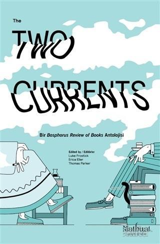 The Two Currents; Bir Bosphorus Review of Books Antolojisi