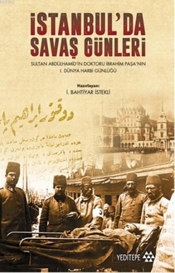 İstanbul'da Savaş Günleri; Sultan Abdülhamid'in Doktoru İbrahim Paşa'nın I. Dünya Harbi Günlüğü