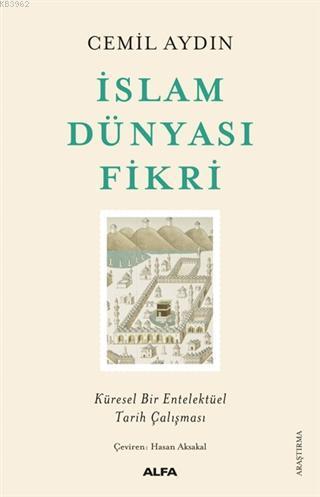 İslam Dünyası Fikri; Küresel Bir Entelektüel Tarih Çalışması