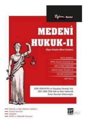 Reform Serisi Medeni Hukuk II (Eşya Hukuku - Miras Hukuku)