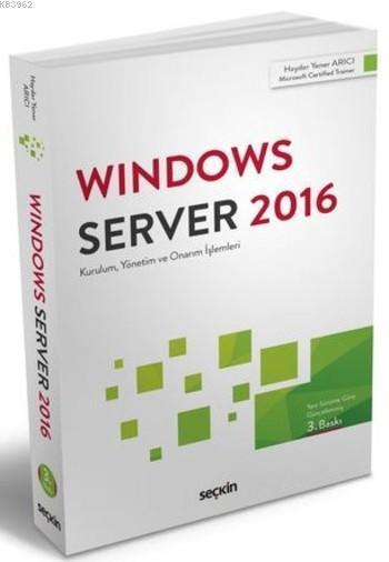 Windows Server 2016; Kurulum, Yönetim ve Onarım İşlemleri