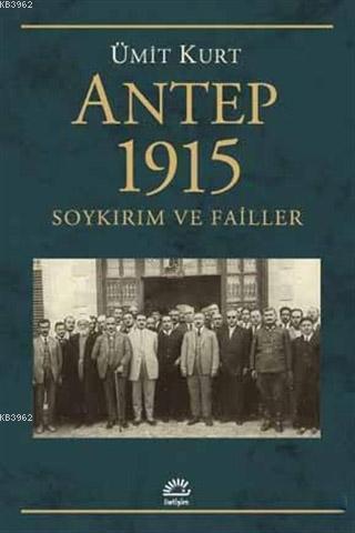 Antep 1915 Soykırım ve Failler