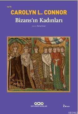 Bizansın Kadınları