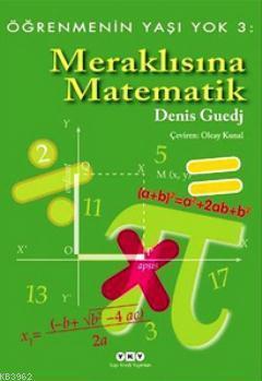 Meraklısına Matematik - Öğrenmenin Yaşı Yok 3