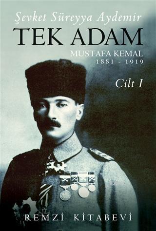 Tek Adam Cilt 1 (Büyük Boy); Mustafa Kemal 1881 - 1919