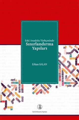 Eski Anadolu Türkçesinde Sınırlandırma Yapıları