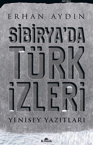 Sibirya'da Türk İzleri; Yenisey Yazıtları
