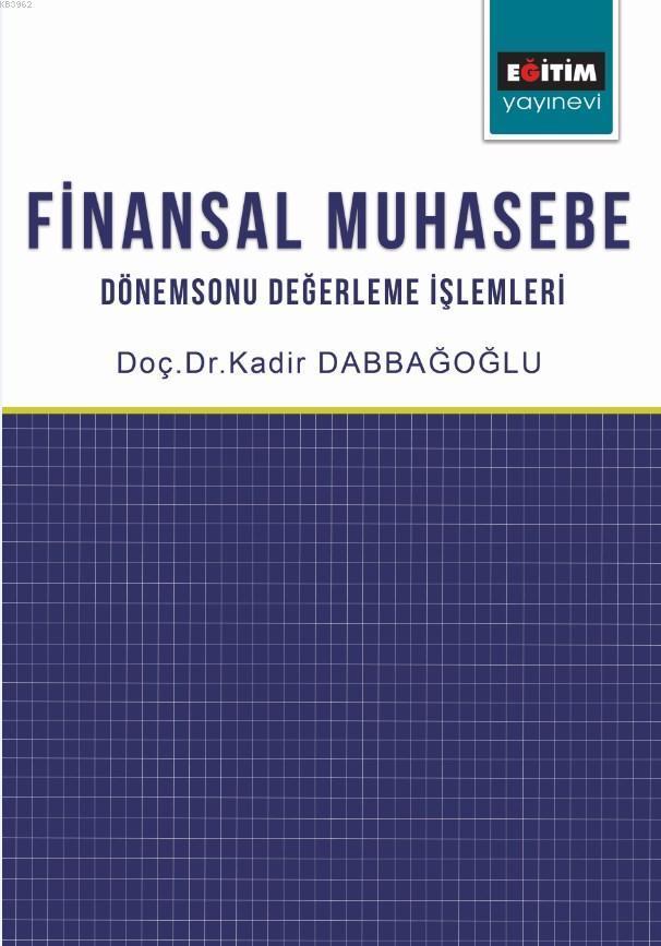 Finansal Muhasebe: Dönemsonu Değerleme İşlemleri