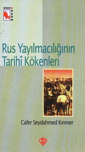 Rus Yayılmacılığının Tarihi Kökenleri