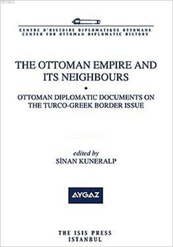 The Ottoman Empire and its Neighbours IIa; Ottoman Diplomatic Documents on Relations with Montenegro Part 1 (1879-1882)