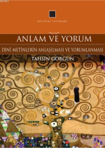 Anlam ve Yorum; Dini Metinlerin Anlaşılması ve Yorumlanması