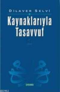 Kaynaklarıyla Tasavvuf -1