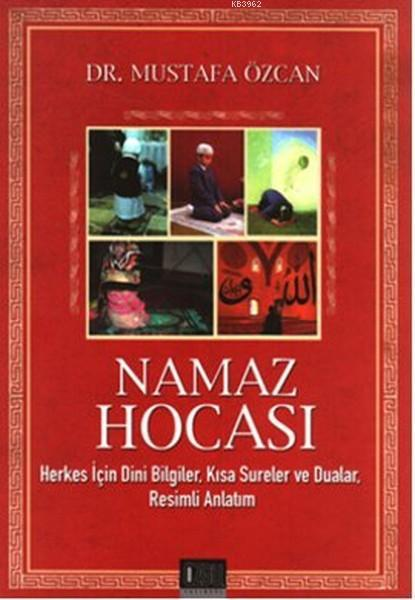 Namaz Hocası; Herkes İçin Dini Bilgiler, Kısa Sureler ve Dualar, Resimli Anlatım