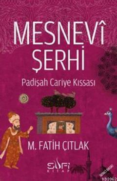 Mesnevi Şerhi; Padişah Cariye Kıssası
