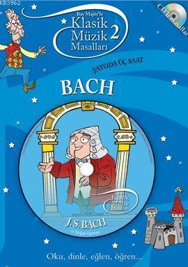 Bach - Şatoda Üç Saat (Cd'li); Klasik Müzik Masalları