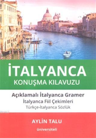 İtalyanca Konuşma Kılavuzu; Açıklamalı İtalyanca Gramer