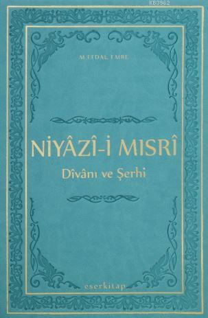 Niyazi-i Mısri Divanı ve Şerhi