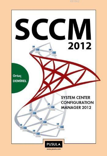 SCCM 2012; SYSTEM CENTER CONFIGURATION MANAGER 2012