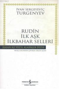 Rudin -İlk Aşk- İlkbahar Selleri