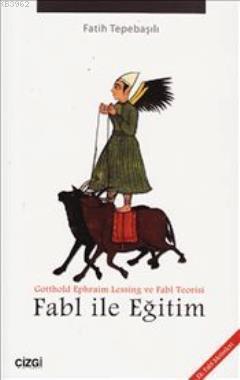 Fabl ile Eğitim; Gotthold Ephraim Lessing ve Fabl Teorisi