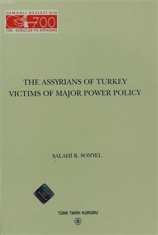 The Assyrians Of Turkey Victims Of Major Power Policy