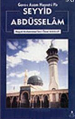 Gavs-ı Azam Hazret-i Pir Seyyid Abdüsselam