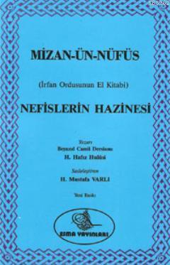 Mizan-ün Nüfüs - Nefislerin Hazinesi; İrfan Ordusunun El Kitabı