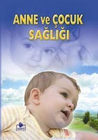 Anne ve Çocuk Sağlığı (2. Hamur-Ciltli)