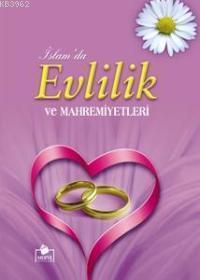 İslam'da Evlilik ve Mahremiyetleri  (Ciltli - 2. Hamur)