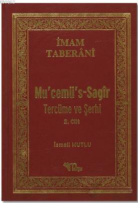 Mu'cemü's Sağır Tercüme ve Şerhi (2.cilt)