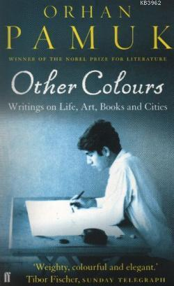 Other Colours; Writings on Life, Art, Book and Cities