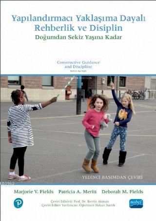 Yapılandırmacı Yaklaşma Dayalı Rehberlik ve Disiplin; Doğumdan Sekiz Yaşına Kadar