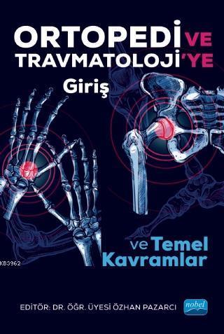 Ortopedi ve Travmatoloji'ye Giriş ve Temel Kavramlar