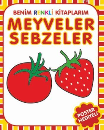 Meyveler - Sebzeler; Benim Renkli Kitaplarım