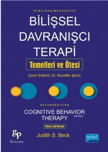 Bilişsel Davranışçı Terapi; Temelleri ve Ötesi