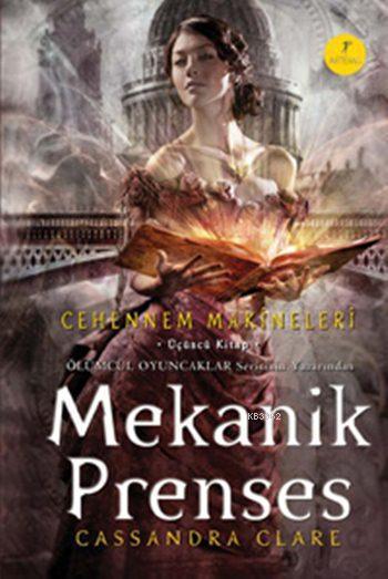 Mekanik Prenses (Ciltli); Cehennem Makineleri 3. Kitap