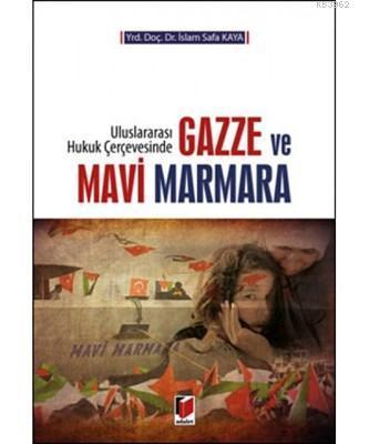 Gazze ve Mavi Marmara Uluslararası Hukuk Çerçevesinde