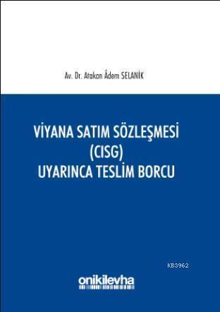 Viyana Satım Sözleşmesi (CISG) Uyarınca Teslim Borcu