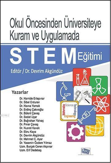 Okul Öncesinden Üniversiteye Kuram ve Uygulamada Stem Eğitimi