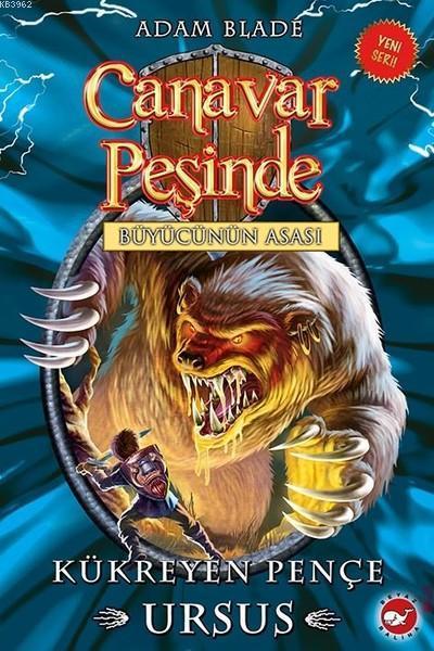 Canavar Peşinde 49; -Kükreyen Pençe Ursus - Büyücünün Asası