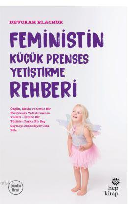 Feministin Küçük Prenses Yetiştirme Rehberi