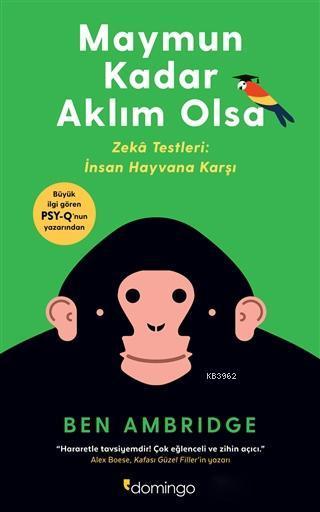 Maymun Kadar Aklım Olsa; Zeka Testler: İnsan Hayvana Karşı