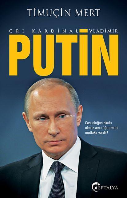 Gri Kardinal - Vladimir Putin