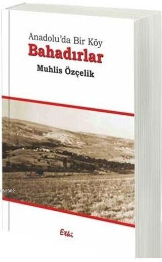 Bahadırlar; Anadolu'da Bir Köy