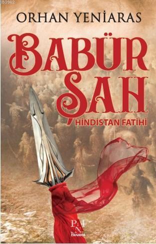 Babür Şah; Hindistan Fatihi