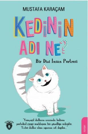 Kedinin Adı Ne ?; Bir Dizi İnsan Portresi