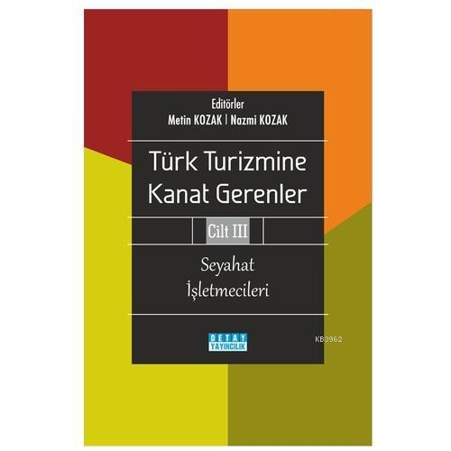 Türk Turizmine Kanat Gerenler Cilt 3 Seyahat İşletmecileri