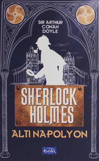 Altı Napolyon - Sherlock Holmes
