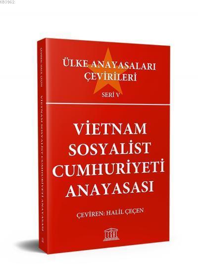 Vietnam Sosyalist Cumhuriyeti Anayasası Ülke Anayasa Çevirileri (Seri 5)