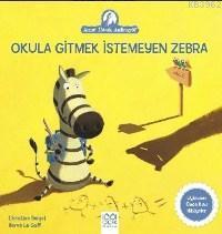 Okula Gitmek İstemeyen Zebra; Anne Tavuk Anlatıyor